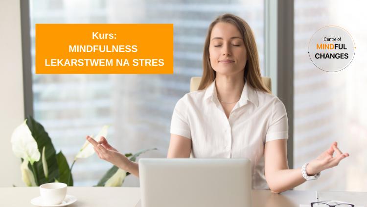 Mindfulness lekarstwem na stres