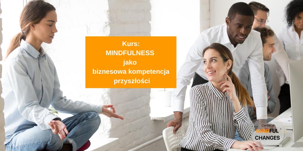 Mindfulness jako biznesowa kompetencja przyszłości