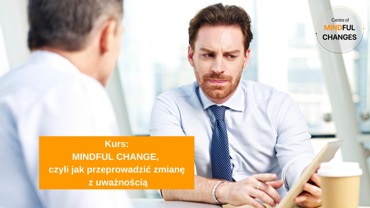 Mindful Change, czyli jak przeprowadzić zmianę z uważnością