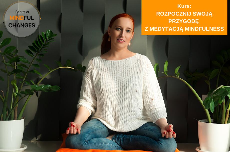 Rozpocznij swoją przygodę z medytacją mindfulness