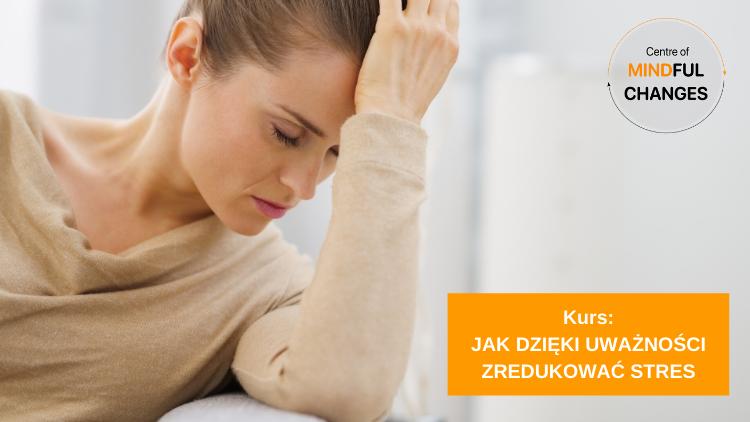 Jak dzięki uważności zredukować stres